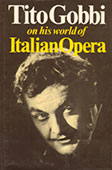 Tito Gobbi on his world of Italian Opera (ENG)